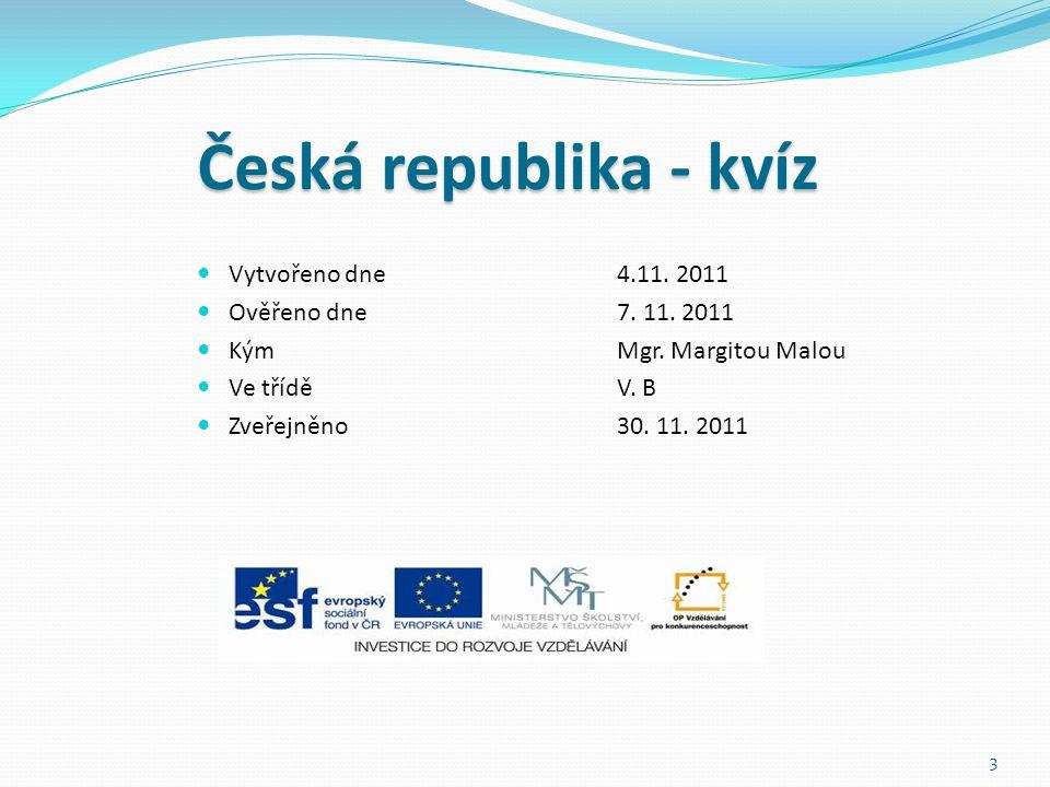 Česká republika - kvíz Vytvořeno dne 4.11. 2011