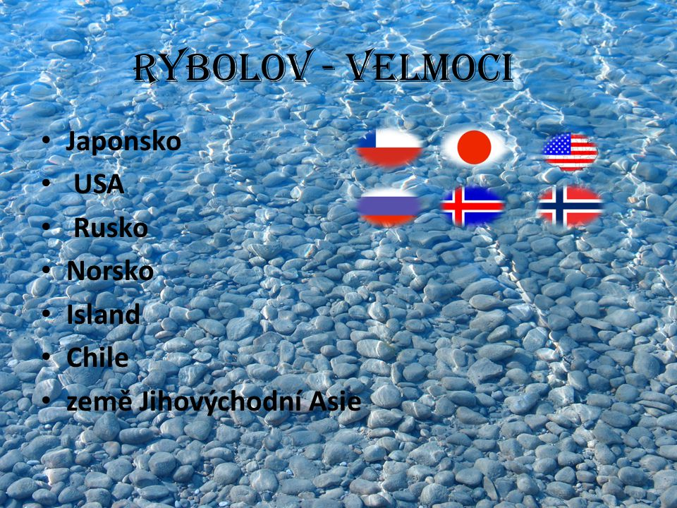 Rybolov - velmoci Japonsko USA Rusko Norsko Island Chile