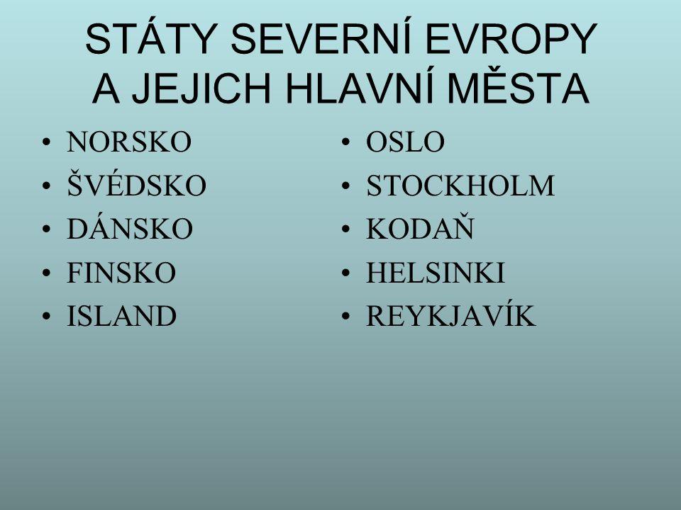 STÁTY SEVERNÍ EVROPY A JEJICH HLAVNÍ MĚSTA