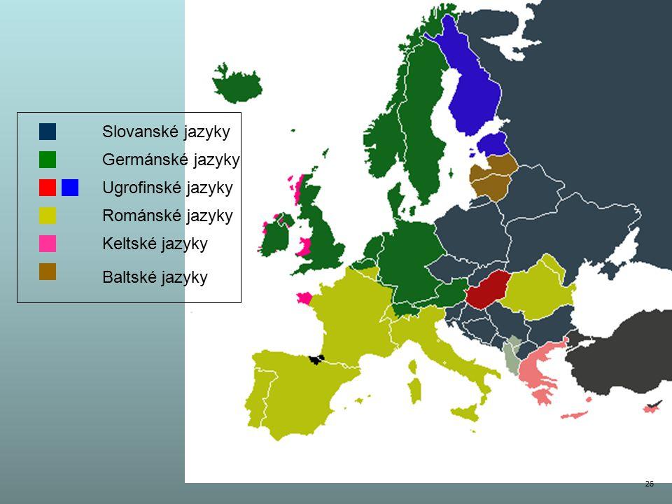 Slovanské jazyky Germánské jazyky Ugrofinské jazyky Románské jazyky