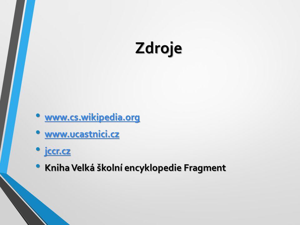 Zdroje www.cs.wikipedia.org www.ucastnici.cz jccr.cz