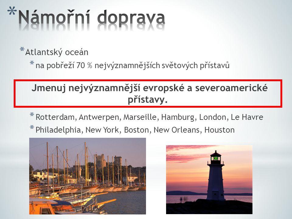 Jmenuj nejvýznamnější evropské a severoamerické přístavy.