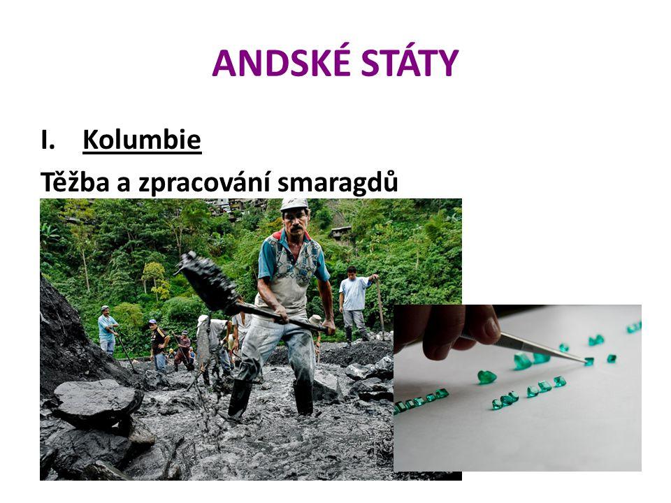 ANDSKÉ STÁTY Kolumbie Těžba a zpracování smaragdů