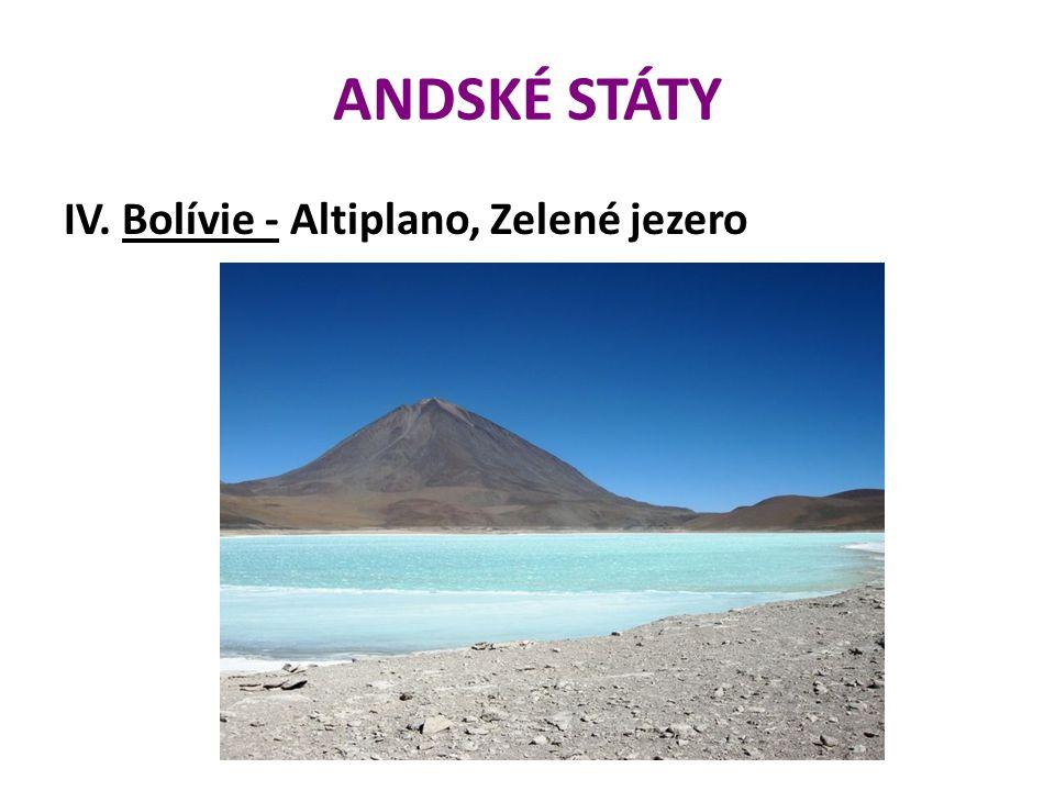 ANDSKÉ STÁTY IV. Bolívie - Altiplano, Zelené jezero