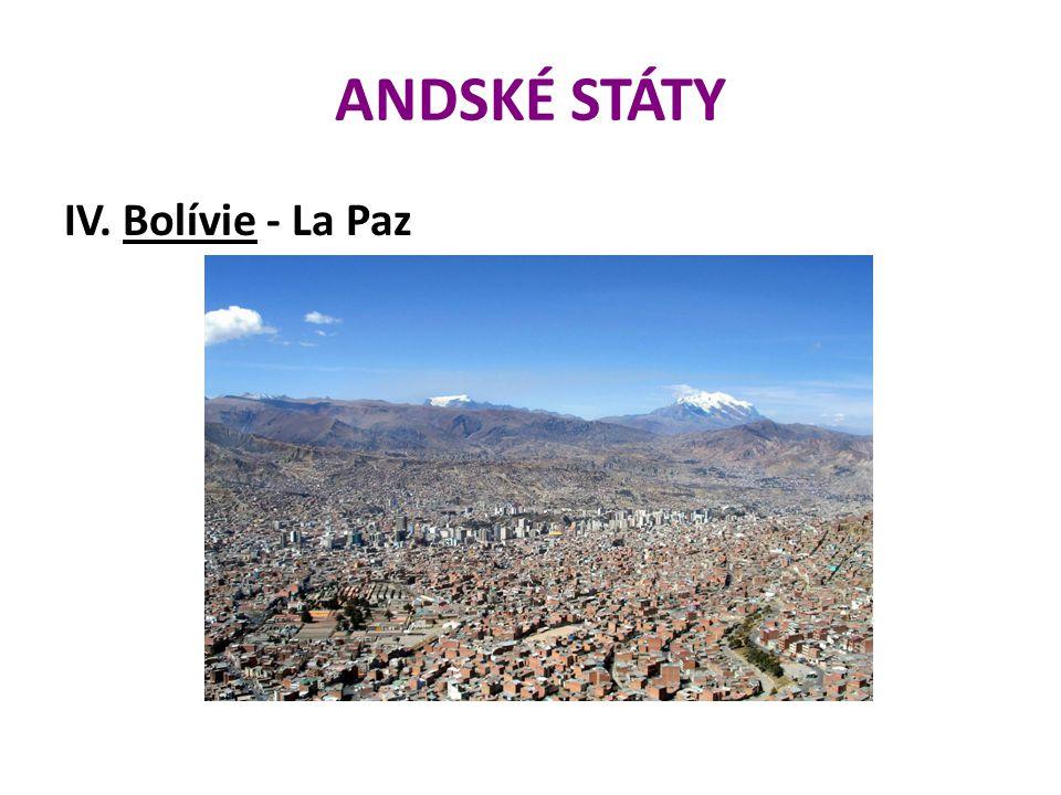 ANDSKÉ STÁTY IV. Bolívie - La Paz