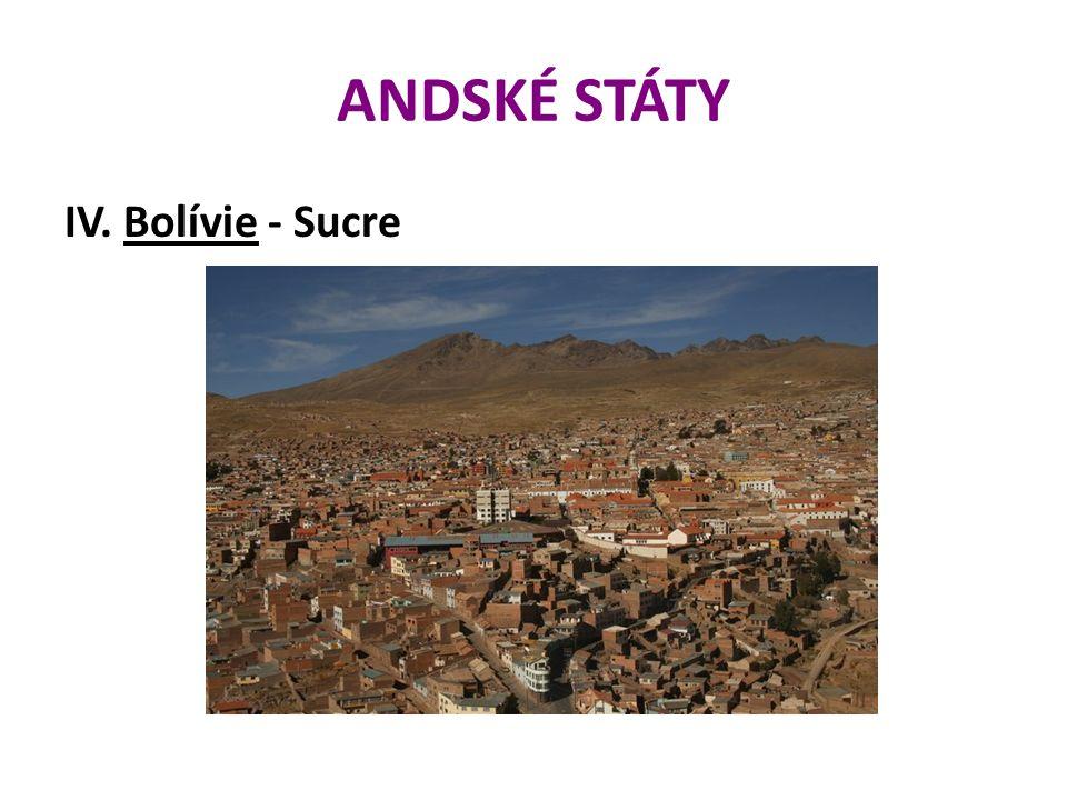 ANDSKÉ STÁTY IV. Bolívie - Sucre