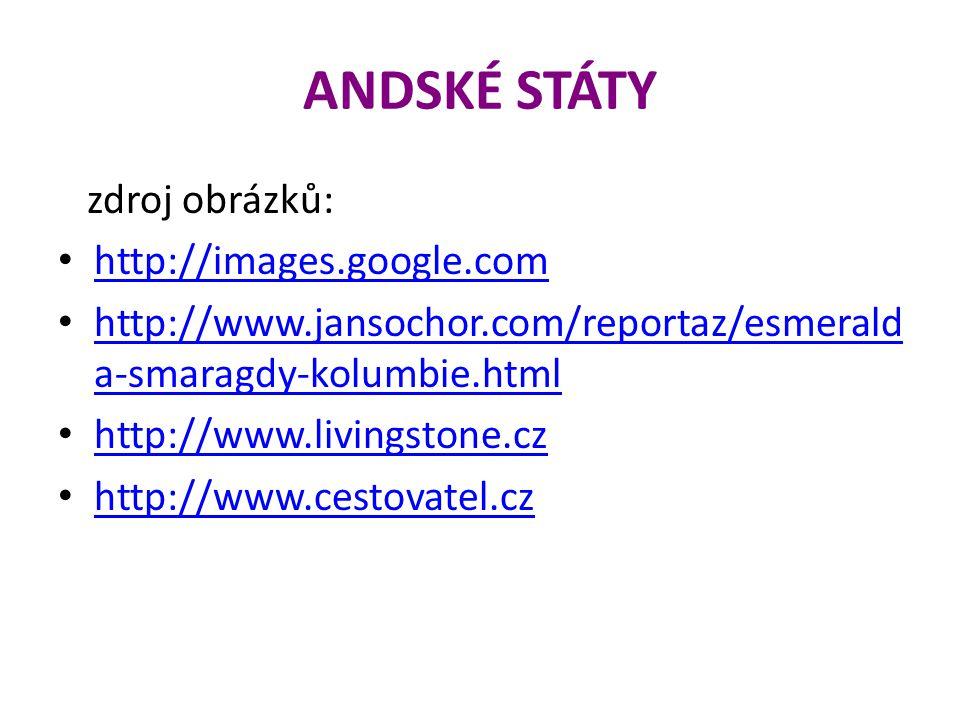 ANDSKÉ STÁTY zdroj obrázků: http://images.google.com