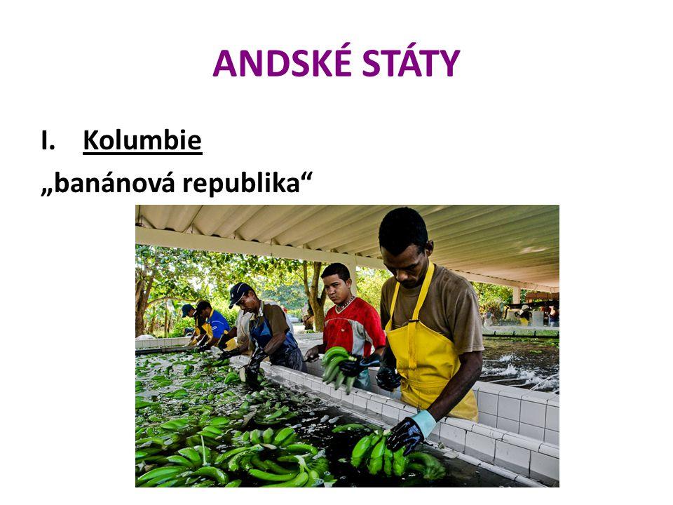 """ANDSKÉ STÁTY Kolumbie """"banánová republika"""