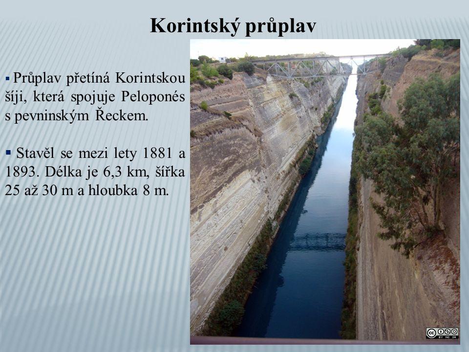 Korintský průplav Průplav přetíná Korintskou šíji, která spojuje Peloponés s pevninským Řeckem.