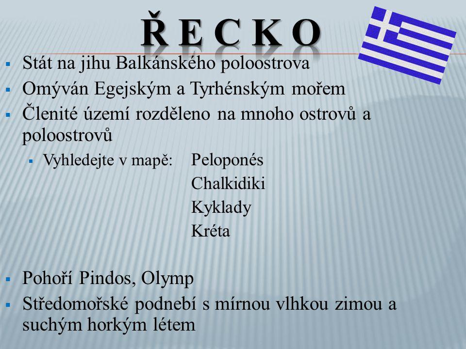 Ř E C K O Stát na jihu Balkánského poloostrova