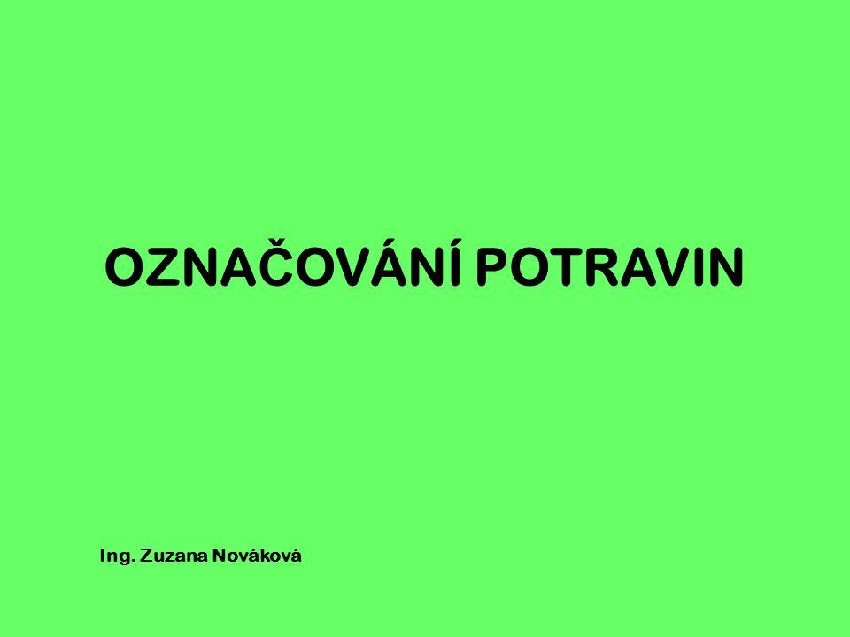 OZNAČOVÁNÍ POTRAVIN Ing. Zuzana Nováková