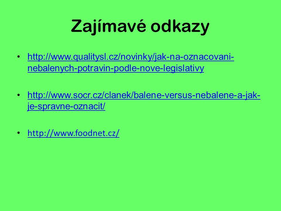Zajímavé odkazy http://www.qualitysl.cz/novinky/jak-na-oznacovani-nebalenych-potravin-podle-nove-legislativy.