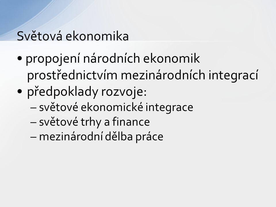 • propojení národních ekonomik prostřednictvím mezinárodních integrací