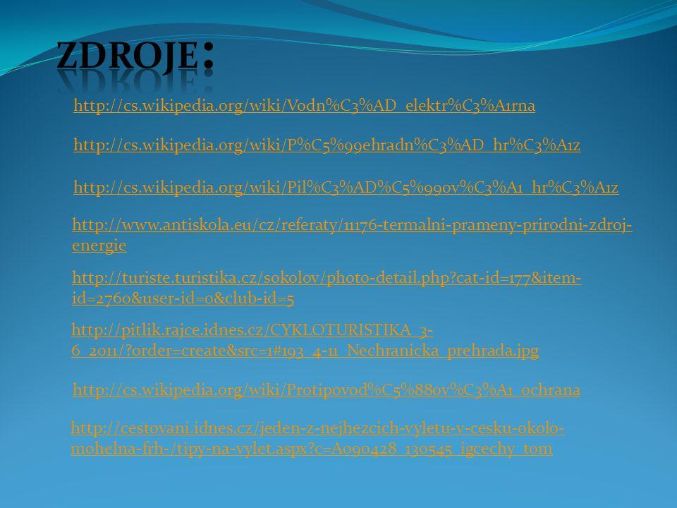 Zdroje: http://cs.wikipedia.org/wiki/Vodn%C3%AD_elektr%C3%A1rna