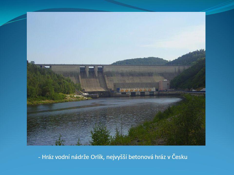 - Hráz vodní nádrže Orlík, nejvyšší betonová hráz v Česku