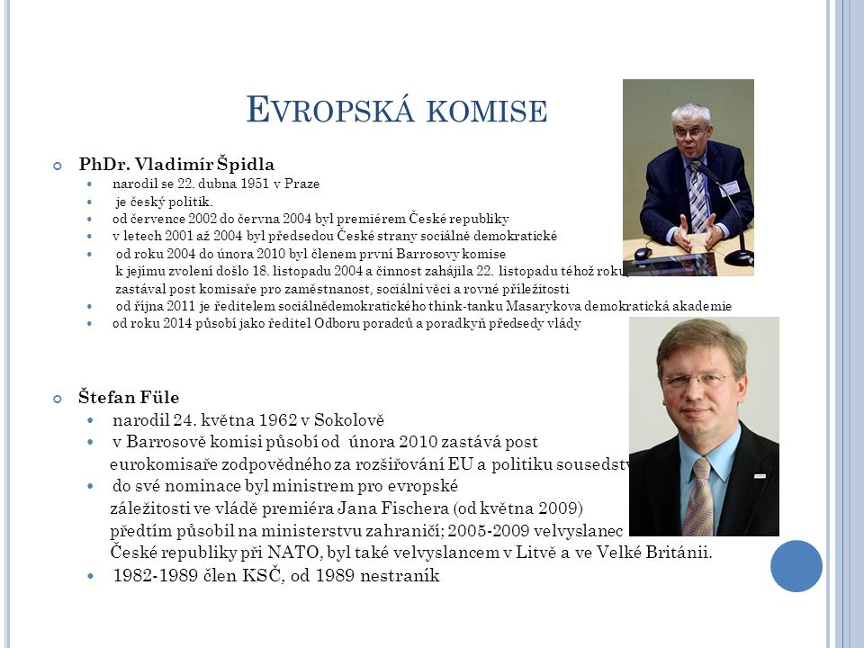 Evropská komise 1982-1989 člen KSČ, od 1989 nestraník