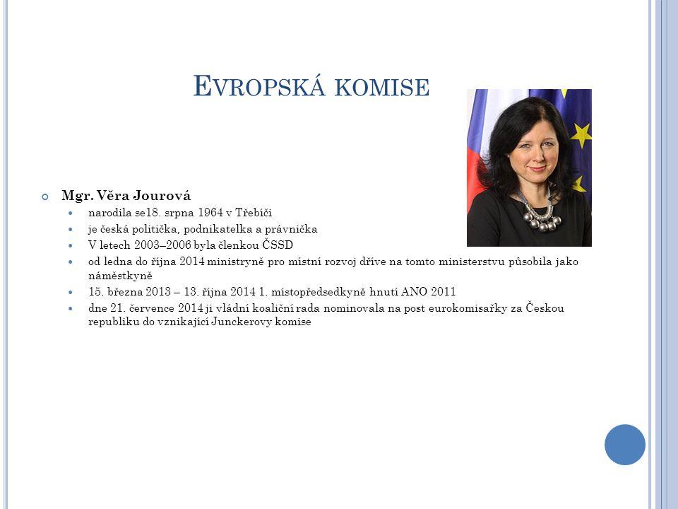 Evropská komise Mgr. Věra Jourová narodila se18. srpna 1964 v Třebíči