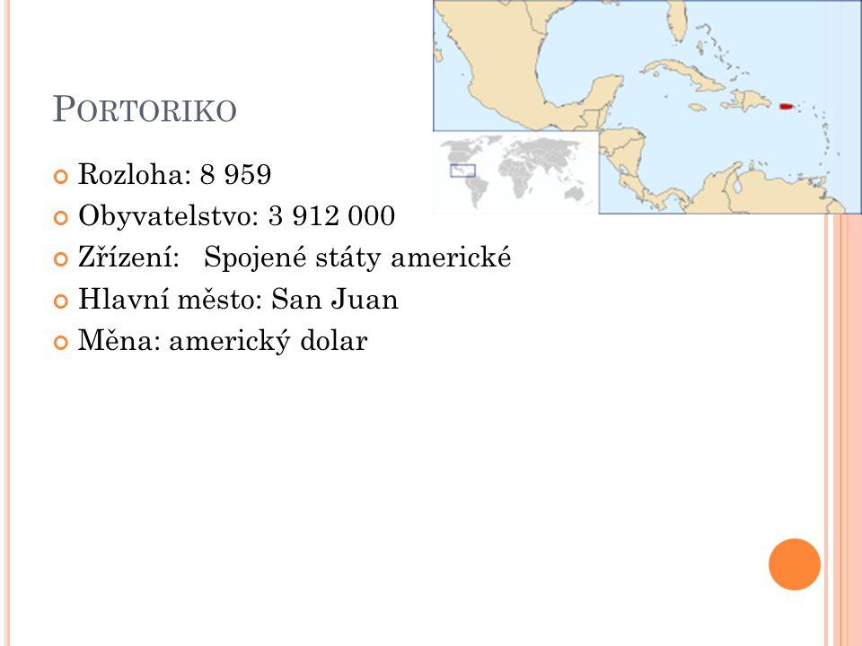 Portoriko Rozloha: 8 959 Obyvatelstvo: 3 912 000