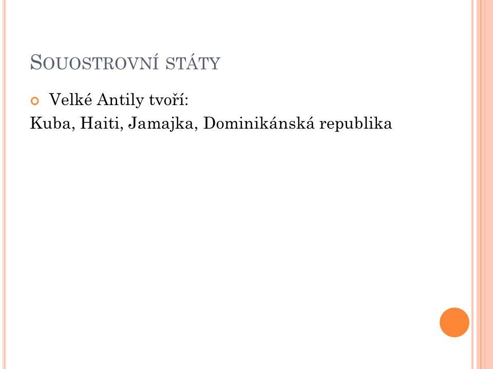 Souostrovní státy Velké Antily tvoří: