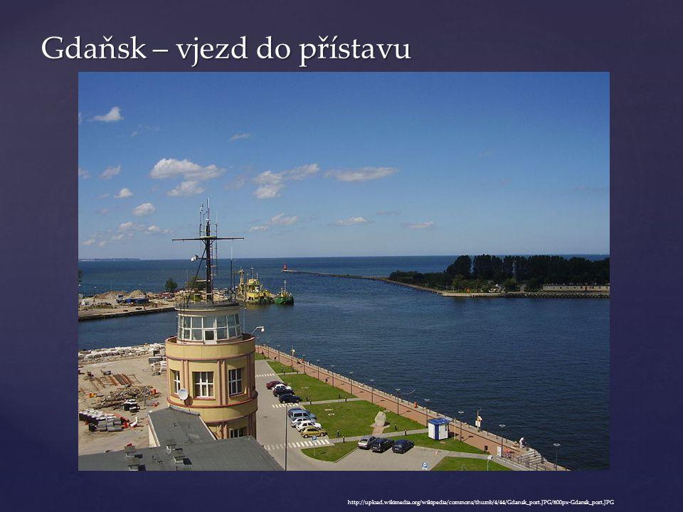 Gdaňsk – vjezd do přístavu