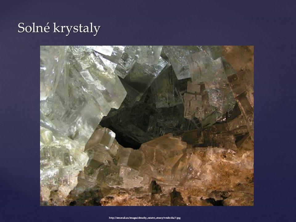 Solné krystaly http://simonak.eu/images/obrazky_ostatni_strany/wieliczka/7.jpg