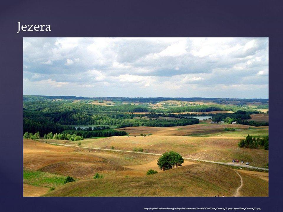 Jezera http://upload.wikimedia.org/wikipedia/commons/thumb/b/b5/Gora_Cisowa_03.jpg/220px-Gora_Cisowa_03.jpg.