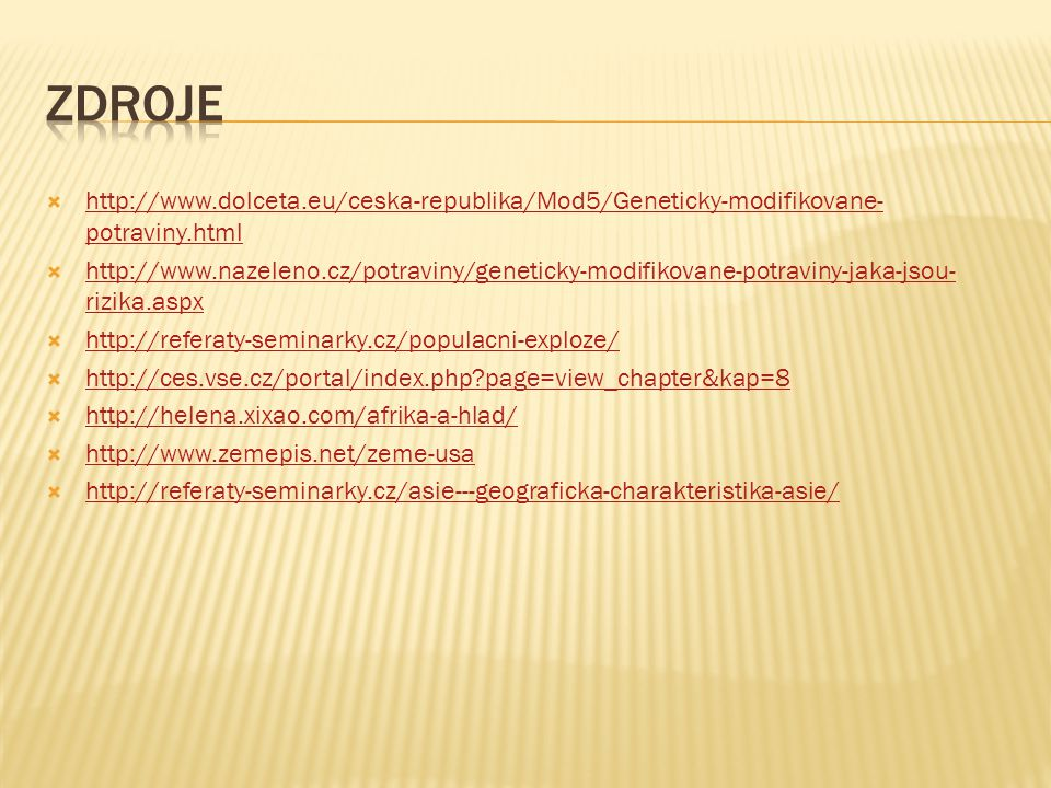Zdroje http://www.dolceta.eu/ceska-republika/Mod5/Geneticky-modifikovane-potraviny.html.