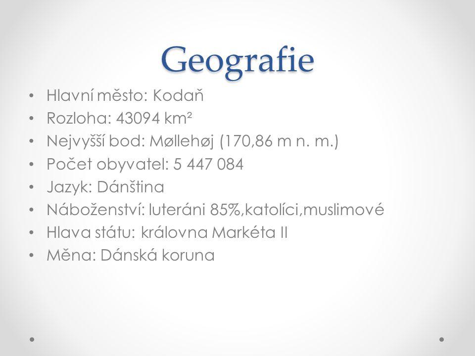 Geografie Hlavní město: Kodaň Rozloha: 43094 km²