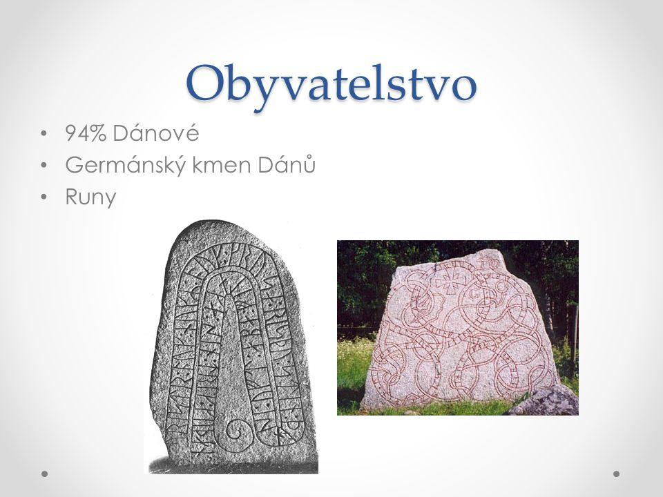 Obyvatelstvo 94% Dánové Germánský kmen Dánů Runy
