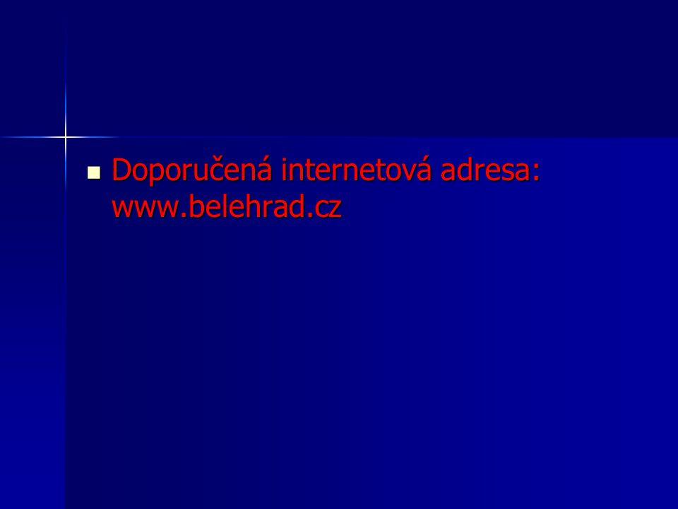 Doporučená internetová adresa: www.belehrad.cz