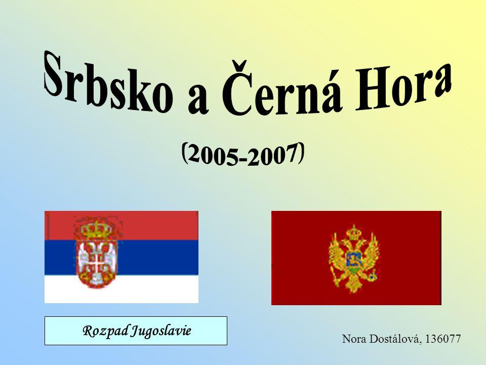 Srbsko a Černá Hora (2005-2007) Rozpad Jugoslavie