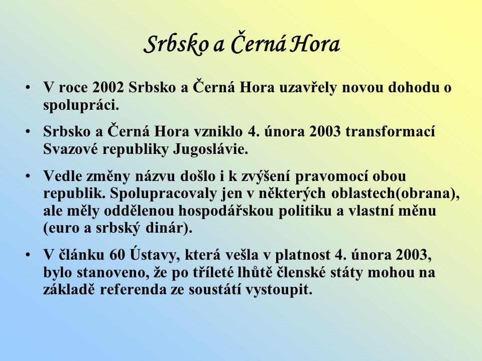 Srbsko a Černá Hora V roce 2002 Srbsko a Černá Hora uzavřely novou dohodu o spolupráci.