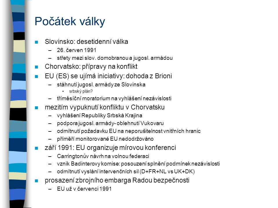 Počátek války Slovinsko: desetidenní válka