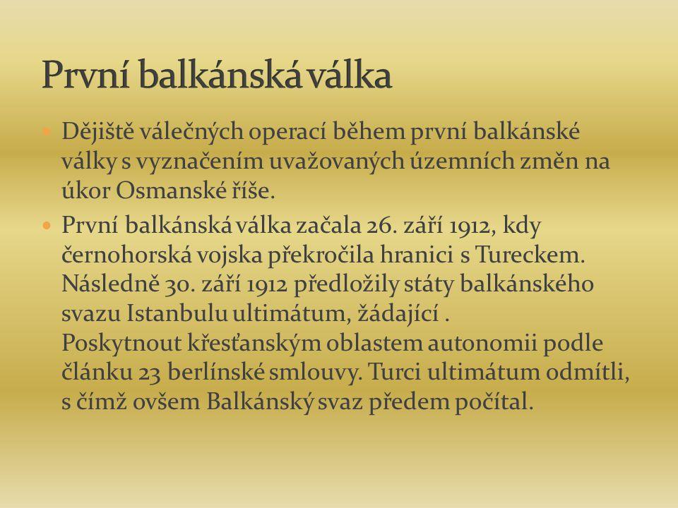 První balkánská válka Dějiště válečných operací během první balkánské války s vyznačením uvažovaných územních změn na úkor Osmanské říše.