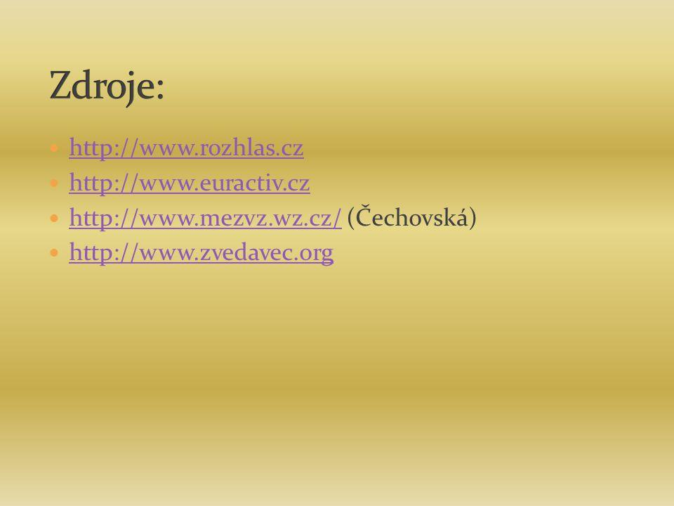 Zdroje: http://www.rozhlas.cz http://www.euractiv.cz