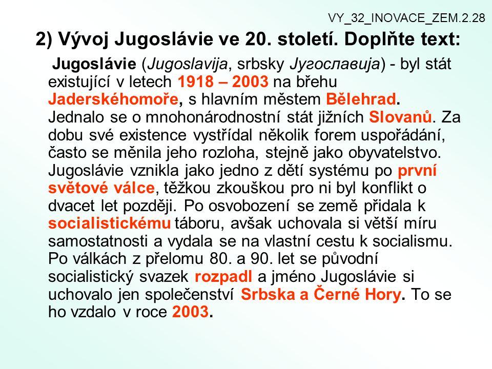 2) Vývoj Jugoslávie ve 20. století. Doplňte text: