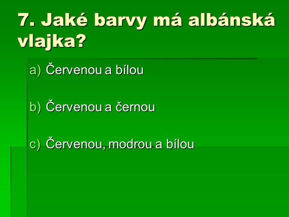 7. Jaké barvy má albánská vlajka
