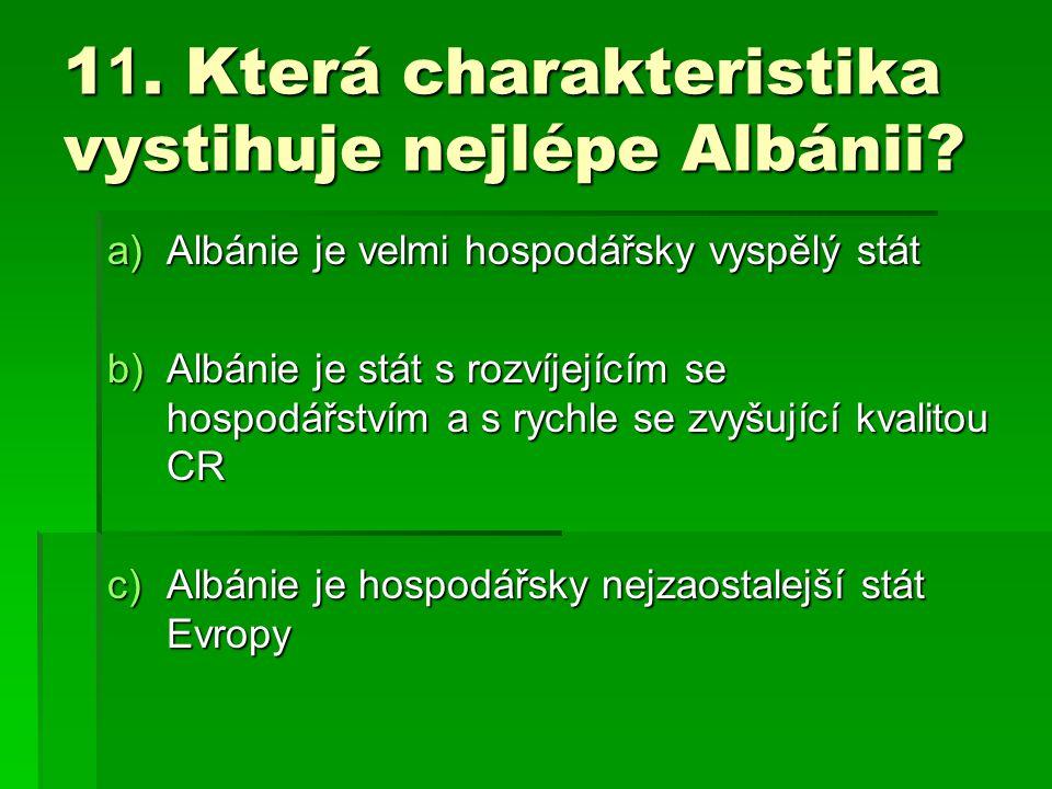 11. Která charakteristika vystihuje nejlépe Albánii