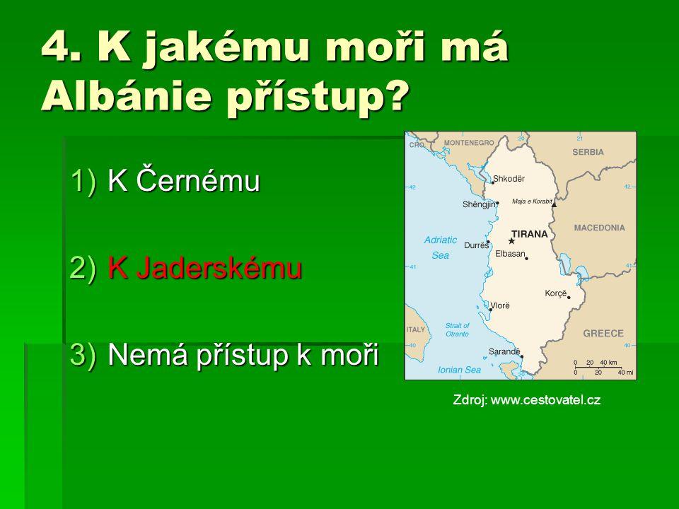4. K jakému moři má Albánie přístup