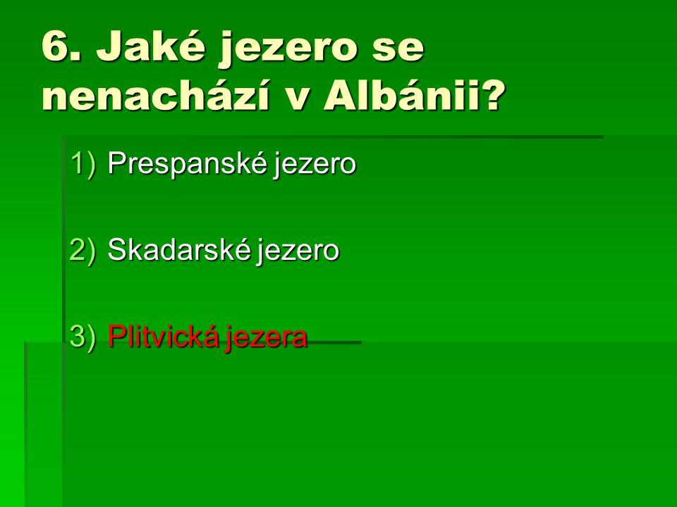 6. Jaké jezero se nenachází v Albánii