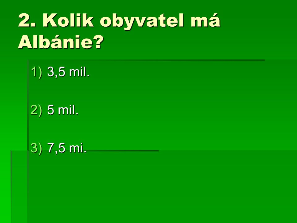 2. Kolik obyvatel má Albánie