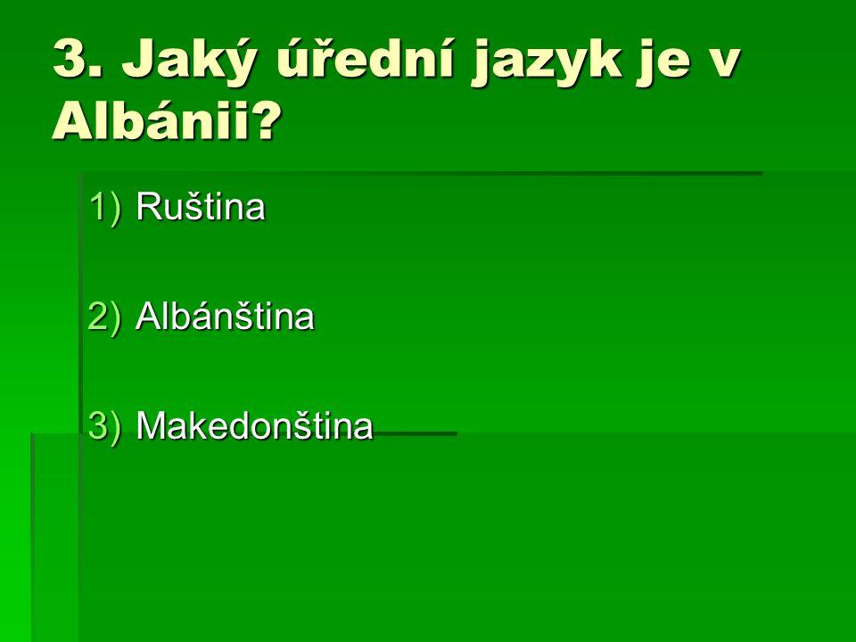 3. Jaký úřední jazyk je v Albánii