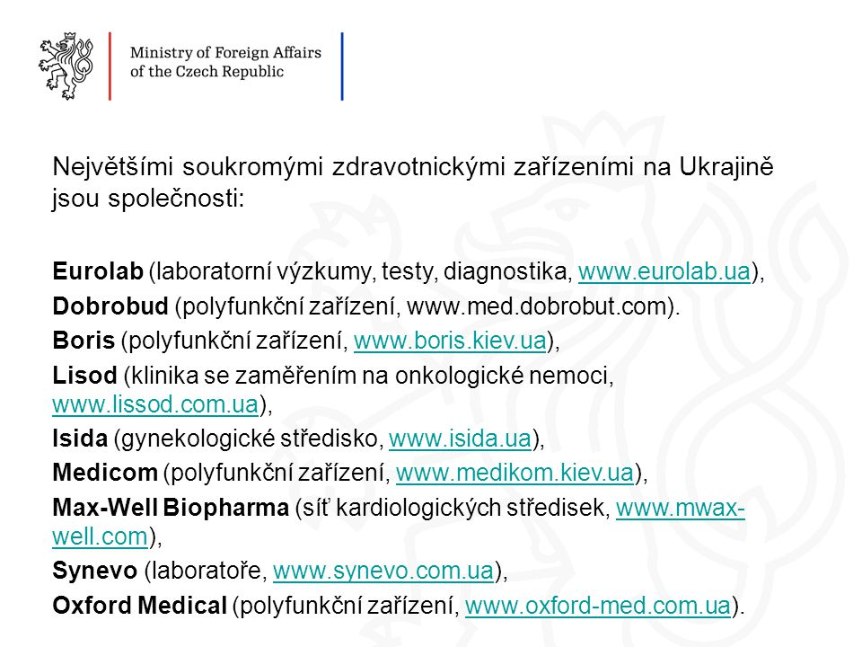 Největšími soukromými zdravotnickými zařízeními na Ukrajině jsou společnosti: