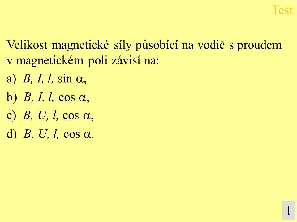 Test 1 Velikost magnetické síly působící na vodič s proudem