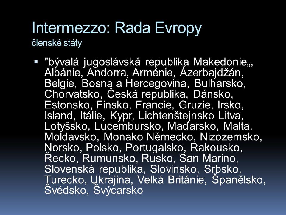 Intermezzo: Rada Evropy členské státy