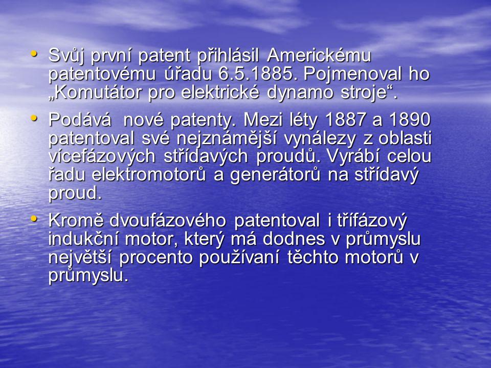 Svůj první patent přihlásil Americkému patentovému úřadu 6. 5. 1885