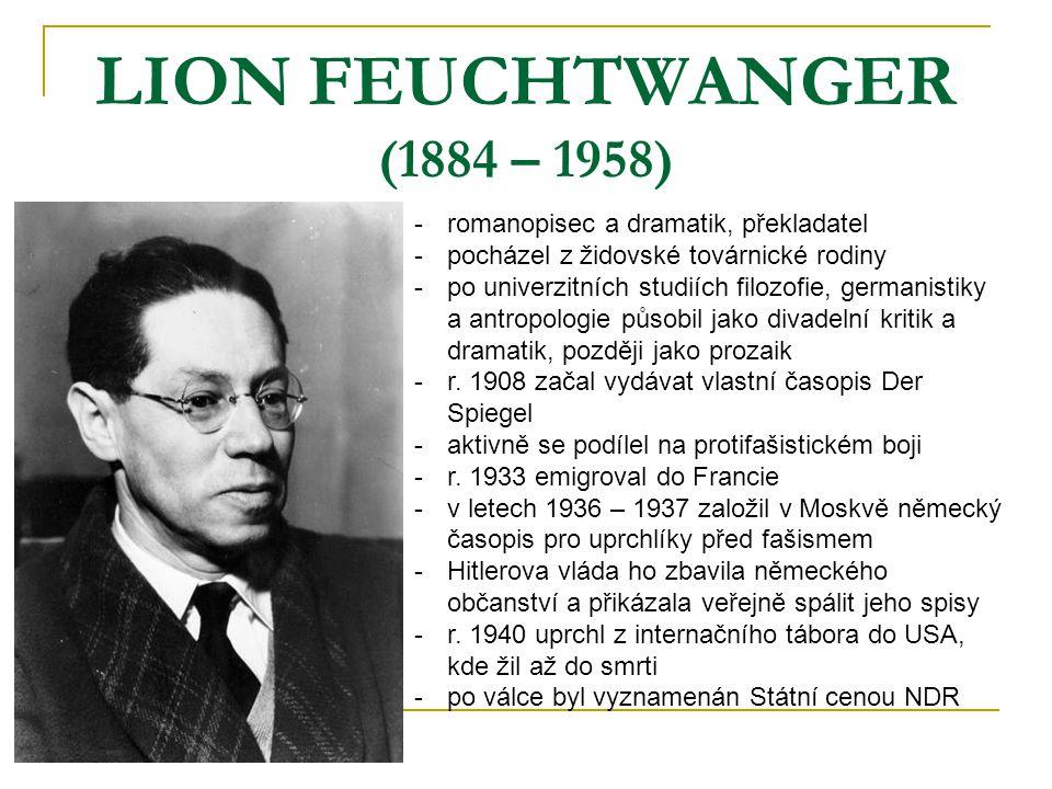 LION FEUCHTWANGER (1884 – 1958) romanopisec a dramatik, překladatel