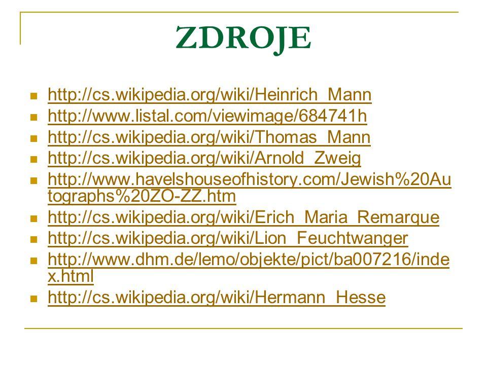 ZDROJE http://cs.wikipedia.org/wiki/Heinrich_Mann