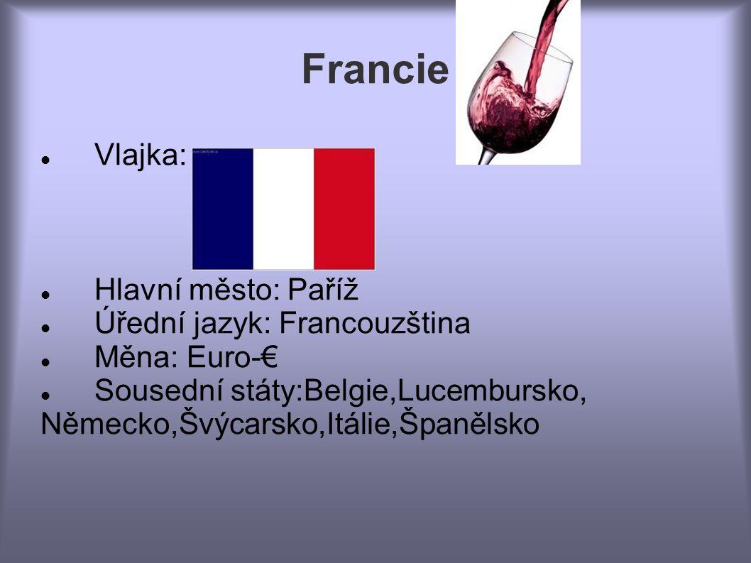 Francie Německo,Švýcarsko,Itálie,Španělsko  Vlajka: