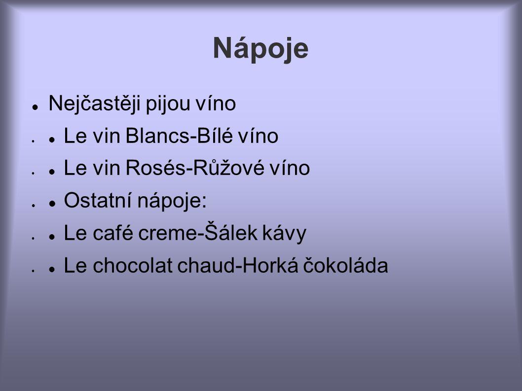Nápoje Nejčastěji pijou víno  Ostatní nápoje: